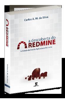 Aprenda com Carlos A. M. da Silva - A Descoberta do Redmine