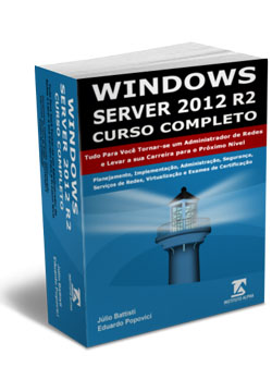 [Livro:] Windows Server 2012 R2 - Curso Completo - J�lio Battisti e Eduardo Popovici