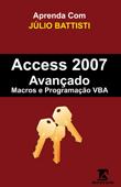 Este Livro de Bônus: Aprenda com Júlio Battisti: Access 2007 Avançado, Macros e VBA
