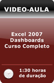 Vídeo-Aula - Excel 2007 - Dashboards - Curso Completo