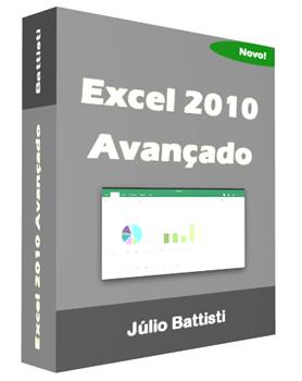 Aprenda com Júlio Battisti: Excel  Avançado, Análise de Dados, Tabelas Dinâmicas, Funções Avançadas Macros e Programação VBA - Através de Exemplos Práticos - Passo a Passo
