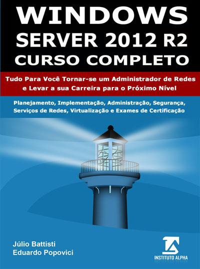 Promoção: Livro Windows Server 2012 R2 e Active Directory - Curso Completo, 2100 Páginas. Tudo para você se tornar um administrador de redes altamente qualificado para o mercado de trabalho e levar a sua carreira para o próximo nível!