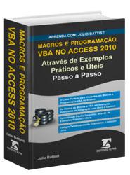 Aprenda com Júlio Battisti: Macros e Programação VBA no Access 2010 Através de Exemplos Práticos e Úteis - Passo a Passo
