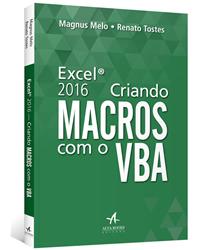 [Livro com 12 Bônus]: Excel 2016 - Criando Macros com o VBA - Guia Prático