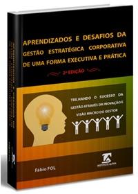 Aprendizados e Desafios da Gestão Estratégica Corporativa de Uma Forma Executiva e Prática