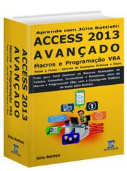 [LIVRO]: A BÍBLIA DO ACCESS - Aprenda com Júlio Battisti: Access 2010 - Curso Completo - Do Básico ao Avançado, Incluindo Macros e Programação VBA - Através   de Exemplos Práticos Passo a Passo