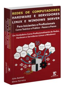 [PRÉ-VENDA - Postagem em 28/02/2019:] Curso Profissionalizante de Hardware, Redes, Servidores Linux e Servidores Windows Server - Curso Completo - Passo a Passo