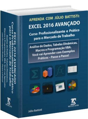 Curso de Excel 2016 Avançado Macros e Programação VBA no Excel 2016 - com Exemplos Práticos, Reais e Úteis -  Passo a Passo