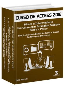 O Livro de Banco de Dados e Access 2016 Perfeito Para Iniciantes!