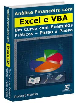 Análise Financeira com o Excel 2016 - Ferramentas Matemáticas e Estatísticas aplicadas a Finanças - Exemplos Práticos