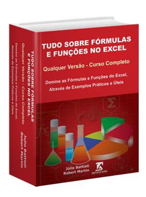 Fórmulas e Funções do Excel - Tudo Sobre Fórmulas e Funções no Excel - Curso Completo e Prático para Qualquer Versão do Excel