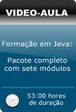 Pacote de Vídeo-Aulas: Formação em Java completo com Sete Módulos