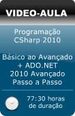 Pacote de Vídeo Aulas: Programação CSharp 2010 - Do Básico ao Avançado + ADO.NET 2010 Avançado - Passo a Passo