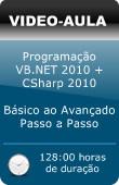 Pacote de Vídeo Aulas: Programação VB.NET 2010 + CSharp 2010 - Do Básico ao Avançado - Passo a Passo